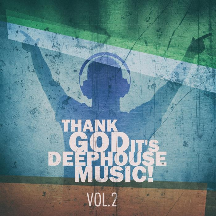 Thank God It's Deep House Music Vol 2 (2019) « Electronic Fresh