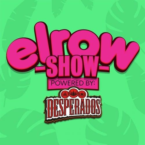 Elrow Show X Desperados Early Summer 2020 Chart Electronic Fresh